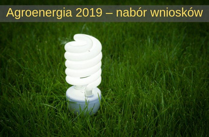 Agroenergia 2019 - nabór wniosków