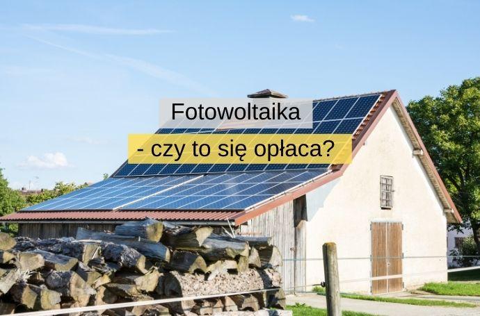 Fotowoltaika — czy to się opłaca w Polsce?